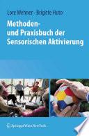 Methoden- und Praxisbuch der Sensorischen Aktivierung