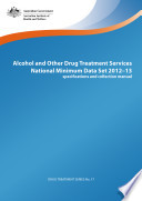 Alcohol and Other Drug Treatment Services National Minimum Data Set 2012 13  specifications and collection manual