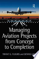 Managing Aviation Projects From Concept To Completion : management education; dennis lock has more than forty...
