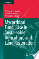 Mycorrhizal Fungi Use In Sustainable Agriculture And Land Restoration