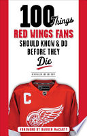 100 Things Red Wings Fans Should Know & Do Before They Die Pdf/ePub eBook