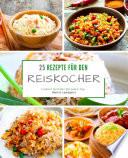 25 Rezepte f  r den Reiskocher