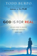 God Is For Real : the best-seller heaven is for real, addresses...