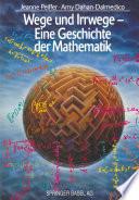 Wege und Irrwege     Eine Geschichte der Mathematik
