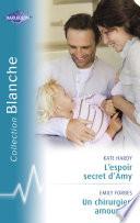 L espoir secret d Amy   Un chirurgien amoureux  Harlequin Blanche