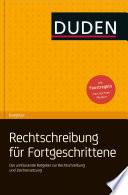 Duden Ratgeber   Deutsche Rechtschreibung f  r Fortgeschrittene