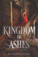 Kingdom Of Ashes : second book in rhiannon thomas s epic retelling...