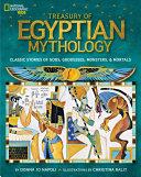 Treasury Of Egyptian Mythology : stunning tableau of egyptian myths, including those of...
