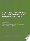 Culture  Diaspora  and Modernity in Muslim Writing