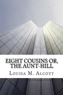 Eight Cousins Or  the Aunt Hill
