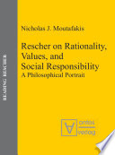 Rescher On Rationality Values And Social Responsibility book