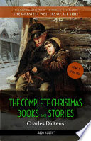 Charles Dickens  The Complete Christmas Books and Stories