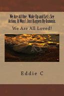 Ebook We Are All One, Wake Up and Let's See Action, It Wo't Just Happen by Osmosis Epub Eddie C. Apps Read Mobile