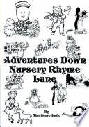 Adventures Down Nursery Rhyme Lane