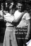 First Hitler, Then Your Father, And Now You : ...
