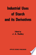 Industrial Uses of Starch and its Derivatives