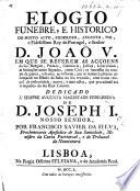 Elogio funebre e historico do     Rey de Portugal     D  Joa   V   etc