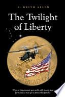 The Twilight of Liberty