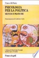 Psicologia per la politica  Metodi e pratiche