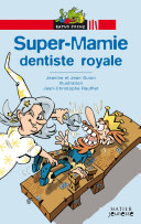 Super-Mamie dentiste royale