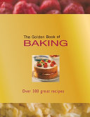 The Golden Book Of Baking