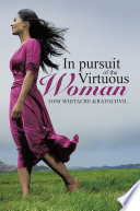 In pursuit of the Virtuous Woman Some Guidance As To What