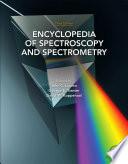 Encyclopedia Of Spectroscopy And Spectrometry book