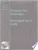 Prayers for Courage  Arranged by a Lady