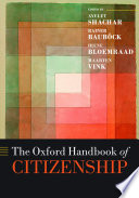 The Oxford Handbook Of Citizenship : a globalizing world, citizenship is back...