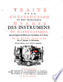 Trait   de la construction et des principaux usages des instrumens de mathematique