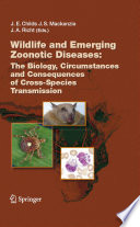 Wildlife and Emerging Zoonotic Diseases  The Biology  Circumstances and Consequences of Cross Species Transmission
