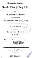 Allgemeine deutsche Real Encykop  die  Real Encyclop  die  f  r die gebildeten St  nde   Conversations Lexikon   In 12 Bdn  7  Originalaufl    Leipzig  Brockhaus 1827