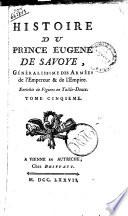 Histoire du prince Eugene de Savoye  g  n  ralissime des Arm  es de l Empereur   de l Empire  Enrichie de Figures en Taille Douce  Tome premier   cinquieme