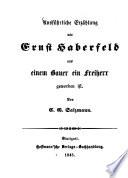Ausführliche Erzählung wie Ernst Haberfeld aus einem Bauer ein Freiherr geworden ist