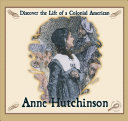 an introduction to the life of anne hutchinson and the way she challenged the traditional role of wo Puritanism bradstreet was an avowed puritan, and her poems almost always evoke god, her faith, and/or her desire for eternal life her marriage fulfilled the puritan ideal of a loving, respectful partnership, and she embraced the traditional feminine role of motherhood.