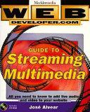Web Developer Com Guide To Streaming Multimedia book
