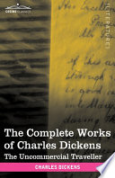 The Complete Works Of Charles Dickens : charles dickens (1812-1870) not only to literature in...