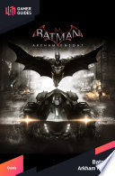 Batman Arkham Knight Strategy Guide