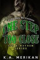 One Step Too Close   Coffin Nails MC Louisiana  Gay Biker Stepbrother Romance
