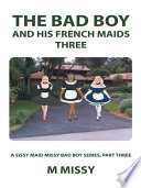 The Bad Boy and his French Maids  Three