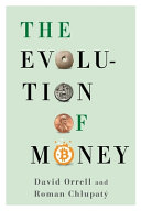The Evolution Of Money : the tension between currency's real and abstract...