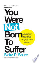 You Were Not Born To Suffer