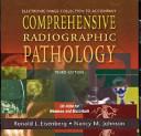 Electronic Image Collection To Accompany Comprehensive Radiographic Pathology