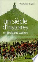 Un si  cle d histoires en Brabant wallon