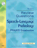 Mosby s Review Questions for the Speech language Pathology Praxis Examination