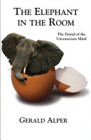 The Elephant in the Room The Denial of the Unconscious Mind