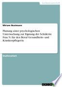 Planung einer psychologischen Untersuchung zur Eignung der Schülerin Frau N. für den Beruf Gesundheits- und Krankenpflegerin