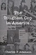 The Toughest Cop In America