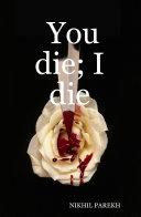 You Die  I Die