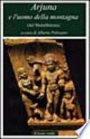 Arjuna e l uomo della montagna  dal Mahabharata